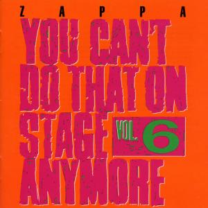 Frank Zappa - You Can't Do That Vol.6