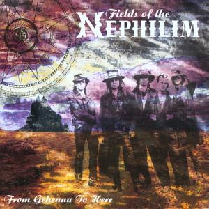 Fields Of The Nephilim - From Ghenna To Here