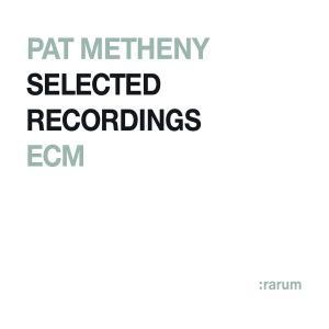 Pat Metheny - Rarum Ix