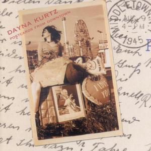 Dayna Kurtz - Postcards From Downtown