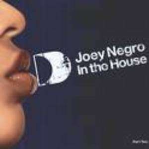 Joey Negro - In The House -2-