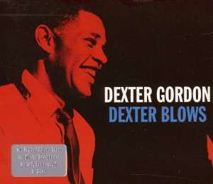 Dexter Gordon - Dexter Blows / The..