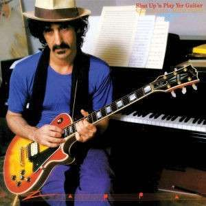 Frank Zappa - Shut Up'n Play Yer Guita