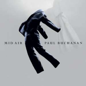 Paul Buchanan - Mid Air -deluxe-
