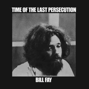 Bill Fay - Time Of The Last..