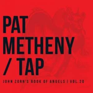 Pat Metheny - Tap: John Zorn's Book..